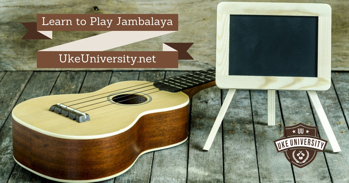 Learn To Play Jambalaya On The Ukulele Video Uke University